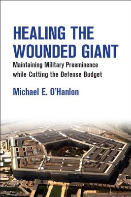 Healing the Wounded Giant By O'Hanlon, Michael E.