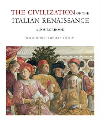 Civilization of the Italian Renaissance By Bartlett, Kenneth